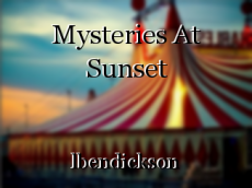Mysteries At Sunset