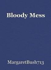 Bloody Mess