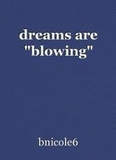 dreams are