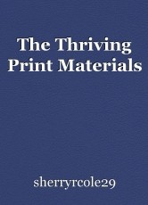The Thriving Print Materials