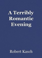 A Terribly Romantic Evening