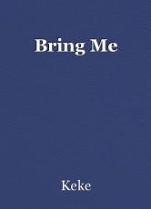 Bring Me
