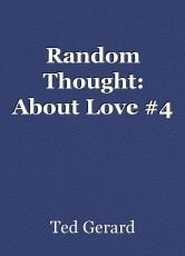 Random Thought: About Love #4