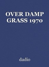 OVER DAMP GRASS 1970