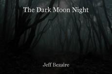 The Dark Moon Night