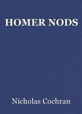 HOMER NODS