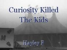 Curiosity Killed The Kids
