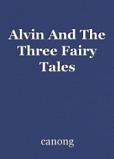 Alvin And The Three Fairy Tales