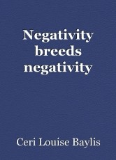 Negativity breeds negativity