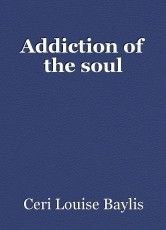 Addiction of the soul