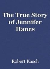 The True Story of Jennifer Hanes