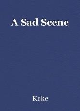 A Sad Scene