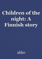 Children of the night: A Finnish story
