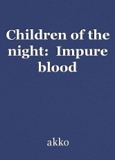 Children of the night:  Impure blood