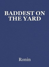 BADDEST ON THE YARD