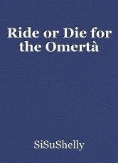 Ride or Die for the Omertà