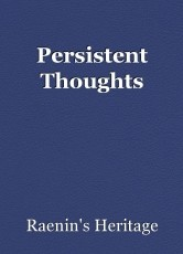 Persistent Thoughts
