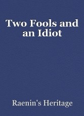 Two Fools and an Idiot