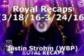 Royal Recaps (3/18/16-3/24/16)