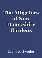 The Alligators of New Hampshire Gardens
