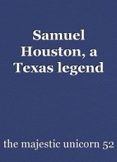 Samuel Houston, a Texas legend