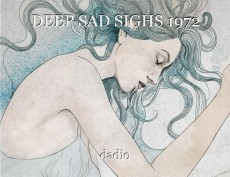 DEEP SAD SIGHS 1972