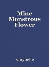 Mine Monstrous Flower