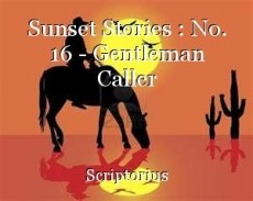 Sunset Stories : No. 16 - Gentleman Caller