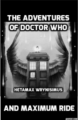 The Adventures of Doctor Who and Maximum Ride