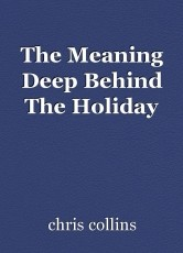 The Meaning Deep Behind The Holiday