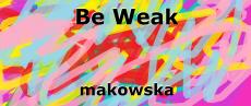 Be Weak