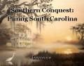 Southern Conquest: Pining South Carolina