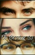 Oh Brother(s)