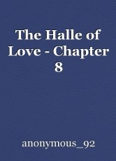 The Halle of Love - Chapter 8