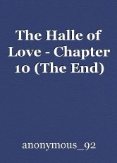 The Halle of Love - Chapter 10 (The End)
