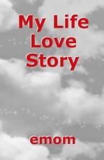 My Life Love Story