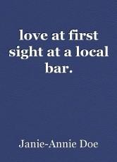 love at first sight at a local bar.