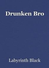 Drunken Bro