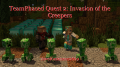TeamPhased Quest 2: Invasion of the Creepers