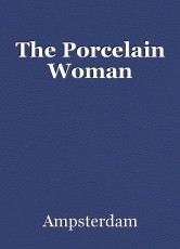 The Porcelain Woman