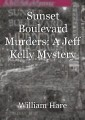 Sunset Boulevard Murders: A Jeff Kelly Mystery (Jeff Kelly Detective Mysteries Book 1)
