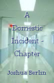 A Domestic Incident - Chapter Four