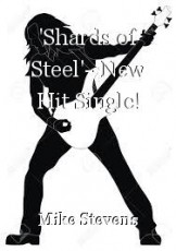 'Shards of Steel'--New Hit Single!