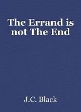 The Errand is not The End