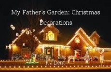 My Father's Garden: Christmas Decorations
