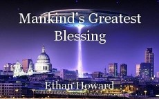 Mankind's Greatest Blessing