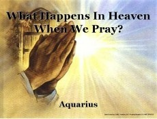 What Happens In Heaven When We Pray?
