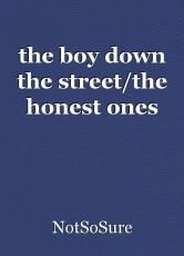the boy down the street/the honest ones