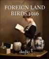 FOREIGN LAND BIRDS 1916