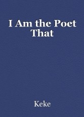 I Am the Poet That
